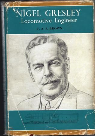 Nigel Gresley - Locomotive Engineer
