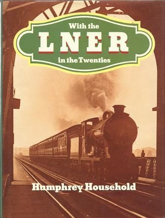 With the LNER In The Twenties