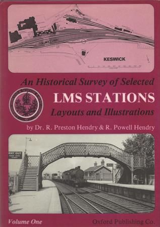An Historical Survey Of Seleced LMS Stations Layouts And Illustrations - Volume One