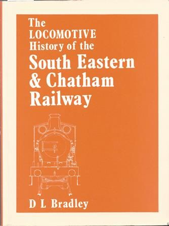 The Locomotive History Of The South Eastern & Chatham Railway
