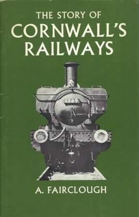 The Story Of Cornwall's Railways