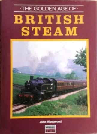 The Golden Age Of British Steam