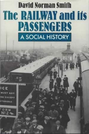 The Railway And Its Passengers: A Social History