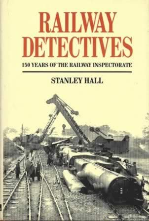 Railway Detectives: 150 Years Of The Railway Inspectorate