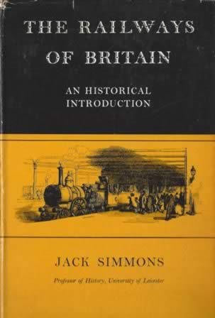 The Railways Of Britain: An Historical Introduction