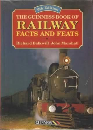 The Guinness Book Of Railway Facts And Feats: 6th Edition