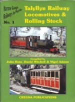Narrow Gauge Railways in Profile No 1: Talyllyn Railway Locomotives & Rolling Stock