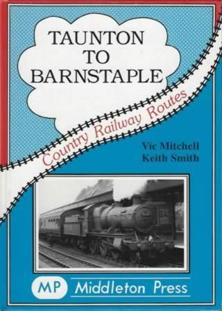 Country Railway Routes Taunton to Barnstaple
