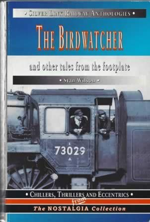 The Birdwatcher and Other Tales From The Footplate