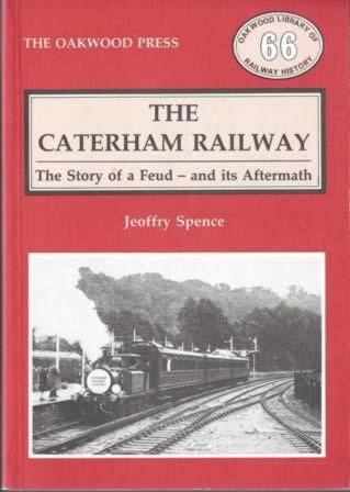 The Caterham Railway: The Story Of A Feud, And Its Aftermath - OL66