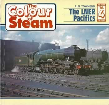 The Colour Of Steam: Volume 4 - The LNER Pacifics