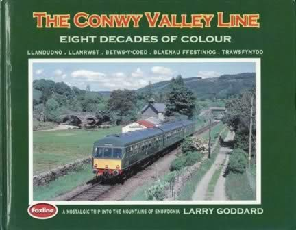 The Conwy Valley Line Eight Decades Of Colour