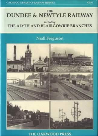 The Dundee & Newtyle Railway: Including The Alyth And Blairgowrie Branches - OL94