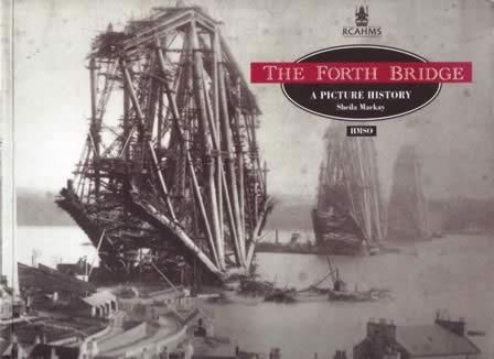 The Forth Bridge: A Picture History