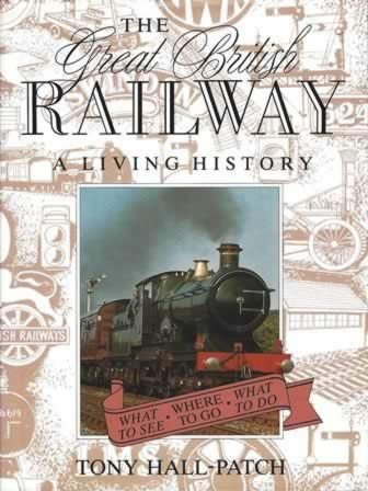 The Great British Railway; A Living History