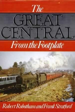 The Great Central - From The Footplate