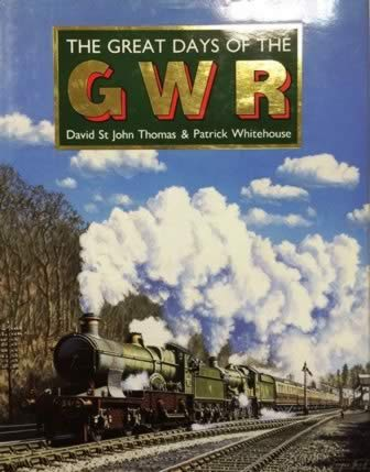 The Great Days Of The GWR