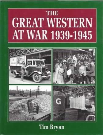The Great Western at War 1939-1945