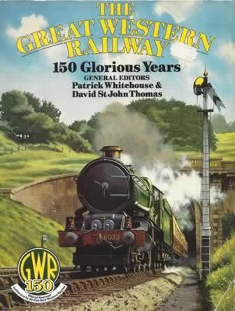 The Great Western Railway 150 Glorious Years
