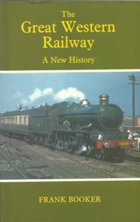 The Great Western Railway; A New History