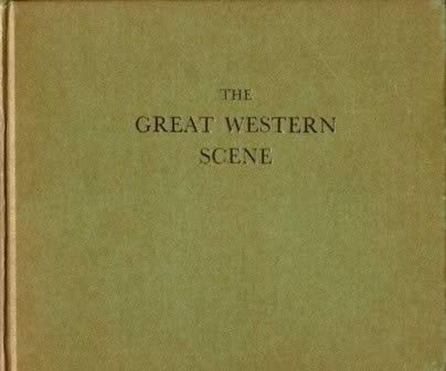 The Great Western Scene - Album Of Photos By M W Earley