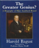 The Greater Genius? A Biography Of Marc Isambard Brunel