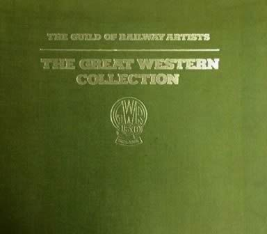 The Guild of Railway Artists - The Great Western Collection