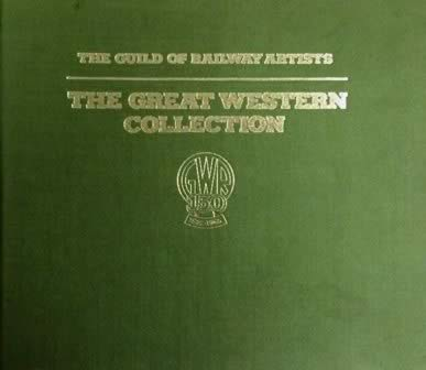 The Guild of Railway Artists: The Great Western Collection, GWR 150 1835-1985