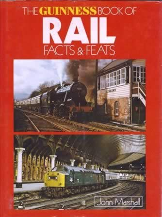 The Guinness Book Of Rail Facts & Feats