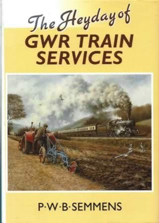 The Heyday Of GWR Train Services