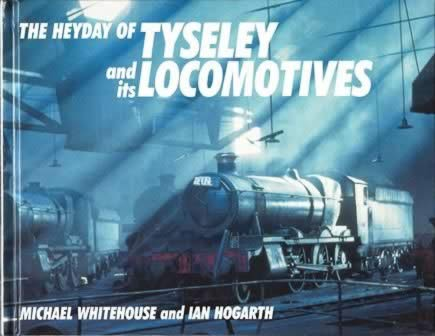 The Heyday Of Tyseley & It's Locomotives