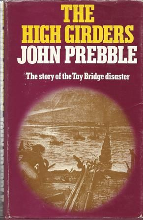 The High Girders - The Story Of The Tay Bridge Disaster