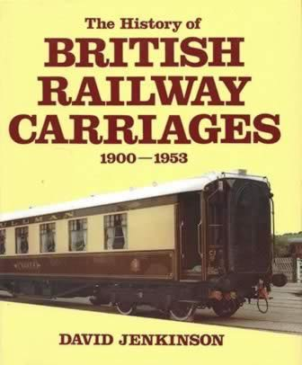 The History Of British Railway Carriages 1900 - 1953