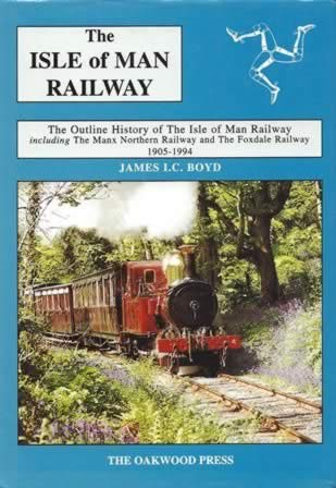 The Isle Of Man Railway - The Outline History Of The Isle Of Man Railway Including The Manx Northern Railway And The Foxdale Railway 1905-1994 - Volume 2