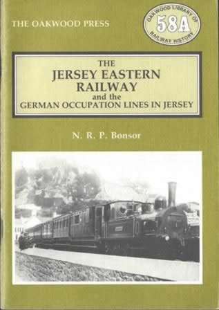 The Jersey Eastern Railway And The German Occupation Lines In Jersey - OL58A