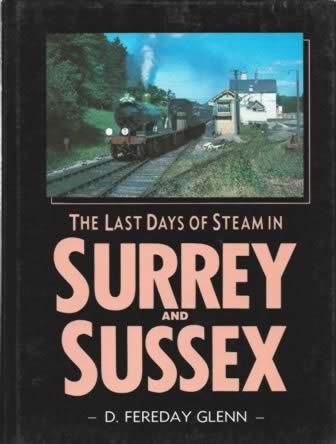 The Last Days Of Steam In Surrey & Sussex