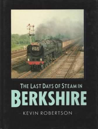 The Last Days Of Steam In Berkshire