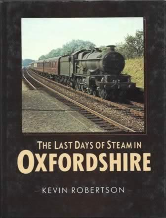 The Last Days Of Steam In Oxfordshire