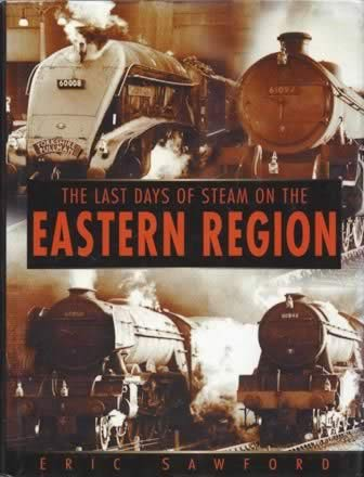 The Last Days Of Steam On The Eastern Region