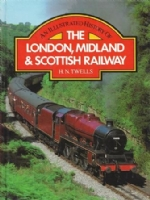 An Illustrated History Of London, Midland & Scottish Railway