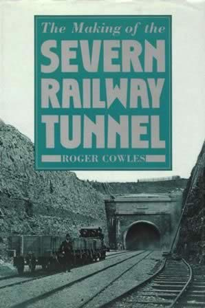 The Making Of The Severn Railway Tunnel