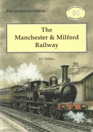 The Manchester & Milford Railway - OL50