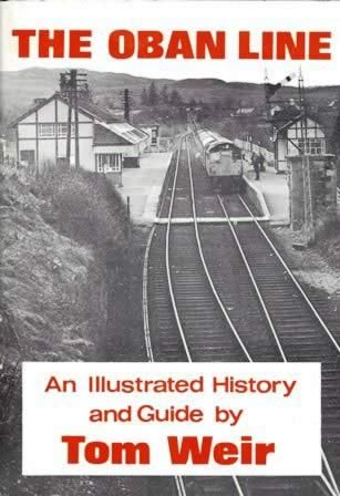 The Oban Line - An Illustrated History & Guide
