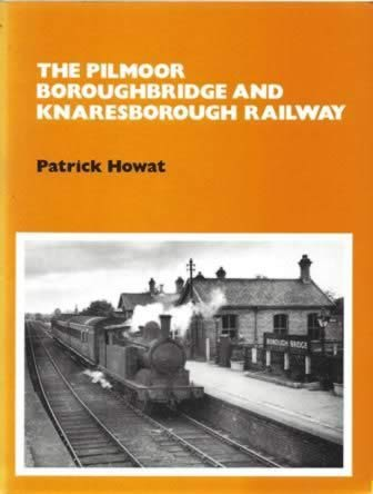 The Pilmoor Boroughbridge And Knaresborough Railway