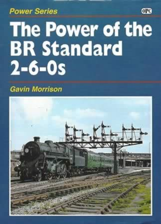 Power Series: The Power Of The BR Standard 2-6-0s
