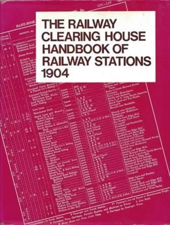 The Railway Clearing House Handbook Of Railway Stations 1904