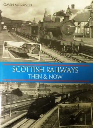 The Railways Of Scotland In The Latter Days Of Steam