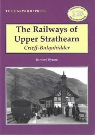The Railways Of Upper Strathearn: Crieff-Balquhidder - LP225