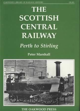 The Scottish Central Railway: Perth To Stirling - OL101