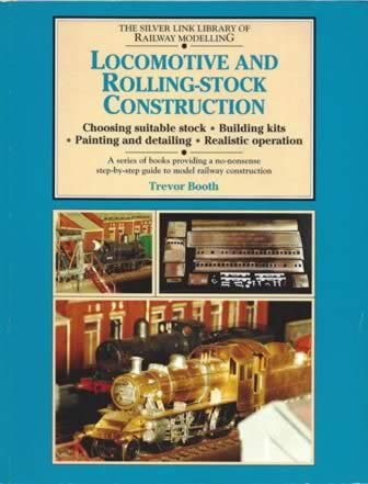 The Silver Link Library Of Railway Modelling: Locomtive And Rolling-Stock Construction